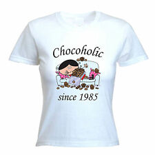 CHOCOHOLIC SINCE 1985 WOMENS 30th BIRTHDAY T-SHIRT - gift present years old S-XL