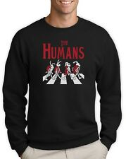 The Humans - Funny Beatles Takeoff - Sarcasm Novelty Sweatshirt Gift Idea
