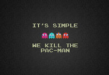 "A4 - Poster ""We Kill Pacman"" (Retro Gaming PS3 PS4 XBOX 360 ONE Wii Sega SNES)"