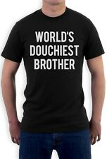 World's Douchiest Brother - Brothers Gift Idea Funny T-Shirt Bro