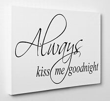 Always Kiss Me Goodnight Quote Canvas Print Wall Art Ready to Hang A1 A2 Large