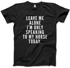 Leave me Alone I'm only Talking to my Horse Today- Pet Cute Kids T-Shirt Tee