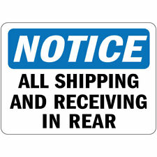 Notice All Shipping And Receiving In Rear Osha Metal Aluminum Sign