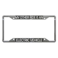 MY OTHER RIDE IS A ELECTRIC VEHICLE Metal License Plate Frame Four Holes