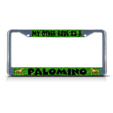 MY OTHER RIDE IS A PALOMINO Metal License Plate Frame Tag Border Two Holes