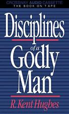 Disciplines of a Godly Man by R. Kent Hughes (1991, Hardcover)