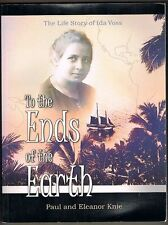 To the Ends of the Earth: The Life Story of Ida Voss. Paperback