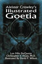 Aleister Crowley's Illustrated Goetia Aleister Crowley/ Lon Milo DuQuette/ Chris