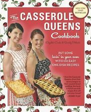 The Casserole Queens Cookbook : Put Some Lovin' in Your Oven with 100 Easy One-…