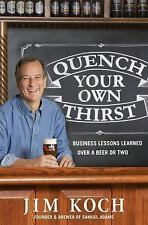 "Samuel Sam Adams Founder Jim Koch ""Quench Your Own Thirst"" Hardcover Book"