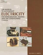 Electricity for Refrigeration, Heating and Air Conditioning by Russell E. Smith