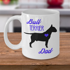 Bull Terrier Mug - Bull Terrier Dad - Cute Coffee Cup Gift For Dog Lovers