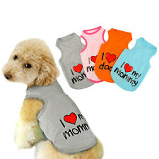 I Love My Mommy Daddy Cute Puppy Pet Dog Clothes Vest T-Shirt for Dog Cat