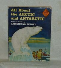 ALL ABOUT THE ARCTIC AND ANTARCTIC - Armstrong Sperry - 1957 HCDJ allabout books