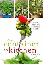 From Container to Kitchen: Growing Fruits and Vegetables in Pots Herda Exc Book