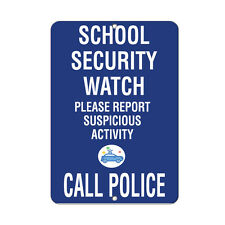 School Security Watch Report Suspicious Activity Call Police Aluminum METAL Sign