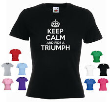 'Keep Calm and Ride a Triumph' Motorbike TR6 T100 800 Funny Ladies T-shirt