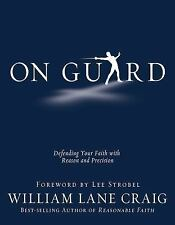 On Guard : Defending Your Faith with Reason and Precision by William Lane Craig