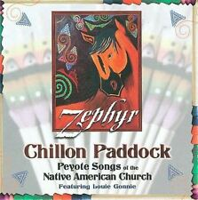 Zephyr: Peyote Songs of the Native American Church by Chillon Paddock (CD,...