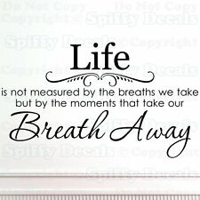 LIFE IS NOT MEASURED BY BREATHS WE TAKE BREATH AWAY Quote Vinyl Wall Decal