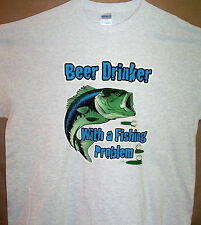 BEER DRINKER WITH A FISHING PROBLEM Grey T Shirt Sz SM - 6XL Great Outdoor Tee