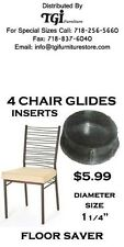 CHAIR GLIDES, FLOOR SAVER FOR METAL CHAIRS 3 SIZES pkg. of 4 GLIDES@