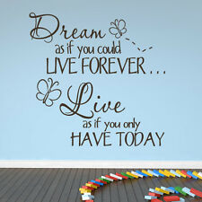 Dream as If You Could Live Forever Live As If You Only... Wall Sticker Transfers