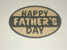 CRICUT DIE CUT~CHOOSE~~FATHERS DAY~~NUMBER #1 DAD~~SUPER DAD~BEST DAD EVER~CARDS