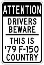 1979 79 FORD F-150 Attention Drivers Beware Aluminum Street Sign