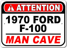 1970 70 FORD F-100 Attention Man Cave Aluminum Street Sign