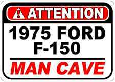 1975 75 FORD F-150 Attention Man Cave Aluminum Street Sign