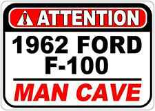 1962 62 FORD F-100 Attention Man Cave Aluminum Street Sign