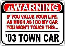 2003 03 LINCOLN TOWN CAR Warning Value Your Life Aluminum Street Sign