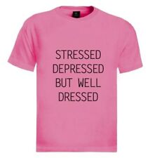STRESSED DEPRESSED BUT WELL DRESSED T-Shirt TUMBLR Dope Top Cara trill