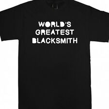 WORLDS GREATEST BLACKSMITH T SHIRT ANVIL HAMMER TONGS TOOLS METAL SPINNING NEW