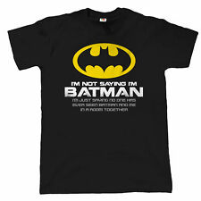 Im Not Saying Im Batman Funny Mens T Shirt - Gift for Dad Fathers Day