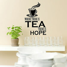 Kitchen Wall Quote Sticker Where There Is Tea There Is Hope Wall Art Decal