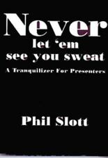Never Let 'em See You Sweat : A Tranquilizer For Presenters