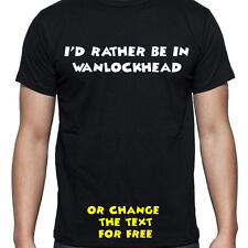I'D RATHER BE IN WANLOCKHEAD T SHIRT FUNNY PERSONALISED TEE STUDENT