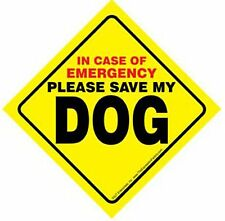 In Case of Emergency Please Save My Dog or Dogs (plural) Sign