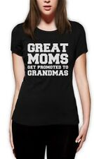 Great Moms Get Promoted To Grandmas Women T-Shirt Gift For Mother's Day Crew Tee