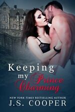 NEW Keeping My Prince Charming by J. S. Cooper