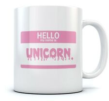 Hello My Name Is Unicorn Coffee Mug Cool Tea Cup Novelty Gift Idea Sturdy Mug