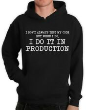 I Don't Always Test My Code - Funny Coder Programmer Hoodie Geek Gift Idea