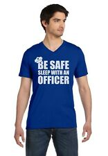 Be Safe Sleep With An Officer - Policeman Funny Police Cop V-Neck T-Shirt Gift