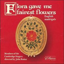 Flora Gave Me Fairest Flowers, English Madrigals, John Rutter, Collegium