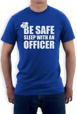 Be Safe Sleep With An Officer - Policeman Funny Police Cop T-Shirt Gift Idea