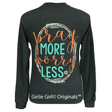 "Girlie Girl Originals ""Pray More Worry Less"" Long Sleeve Unisex Fit T-shirt"
