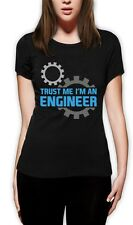 Trust Me I'm an Engineer - Funny Engineering Gift Idea Women T-Shirt Engineer's