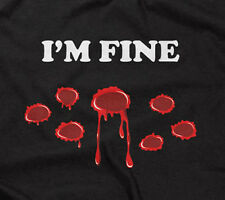 I'M FINE T-SHIRT funny saying sarcastic novelty humor bloody hunting mens guys